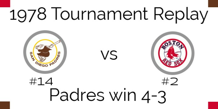 1978 Tournament Results – Padres beat Red Sox 4-3