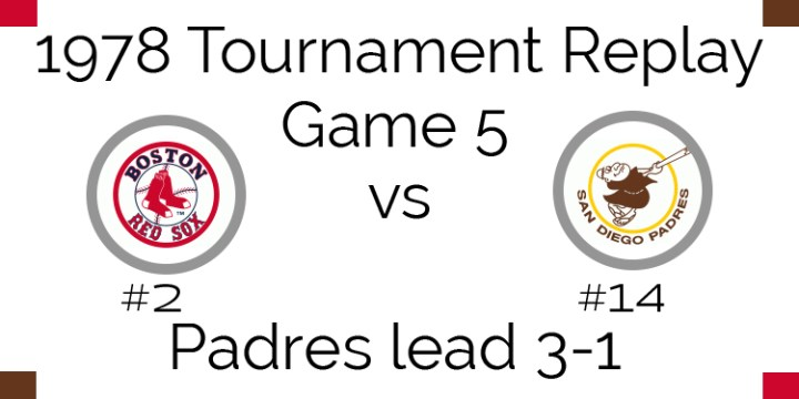 Game 5 – 1978 Tournament Replay Red Sox vs Padres