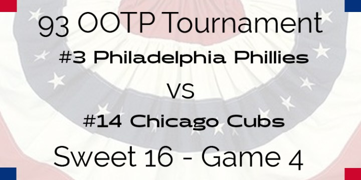 Out Of The Park 1993 Tournament – Game 4 – 3 Philadelphia Phillies vs 14 Chicago Cubs