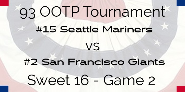 Out Of The Park 1993 Tournament – Game 2 – 15 Seattle Mariners vs 2 San Francisco Giants