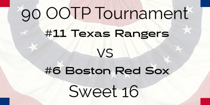 Out Of The Park 1990 Tournament – Sweet 16 – Rangers vs Red Sox