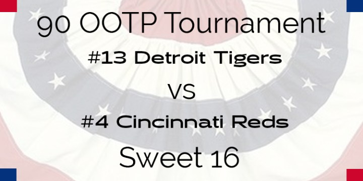 Out Of The Park 1990 Tournament – Sweet 16 – Tigers vs Reds