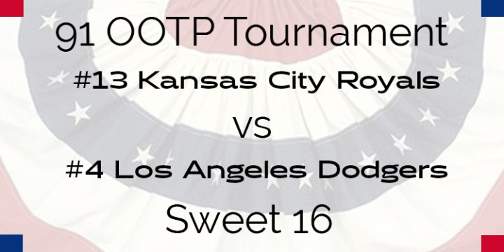 Out Of The Park 1991 Tournament – Sweet 16 – Royals vs Dodgers