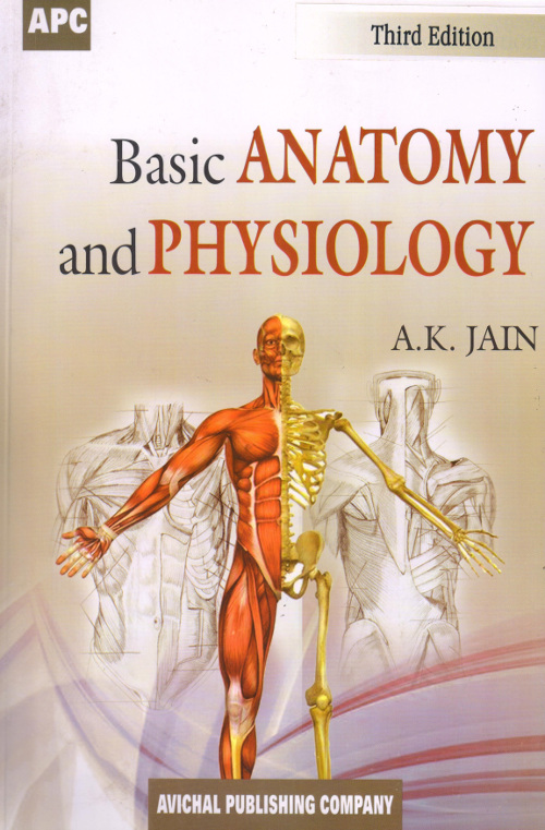 Basic Anatomy and Physiology by Dr AK Jain for