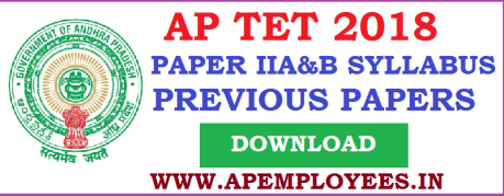 AP TET 2018 Paper 2 A & B Syllabus Previous Question Papers Download APTET Paper 2A Syllabus Paper 2B Syllabus APTET 2018 Paper IIA and IIB Syllabus SA Telugu Medium Languages Social Studies Maths  Mathematics Science Physical Education Syllabus TET exam new pattern May 2018 2017 2014 Previous Question Papers with key