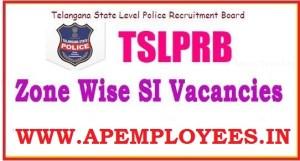 TS SI Zone Wise Posts TSLPRB Vacancies 2018 TS AP EMPLOYEES