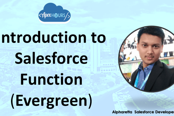Introduction to Salesforce Function & Evergreen