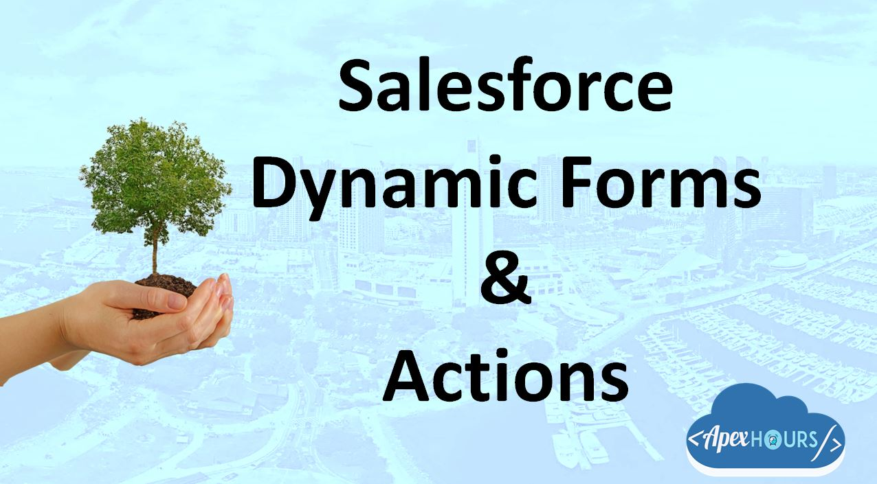 Salesforce Dynamic Form & Dynamic Action