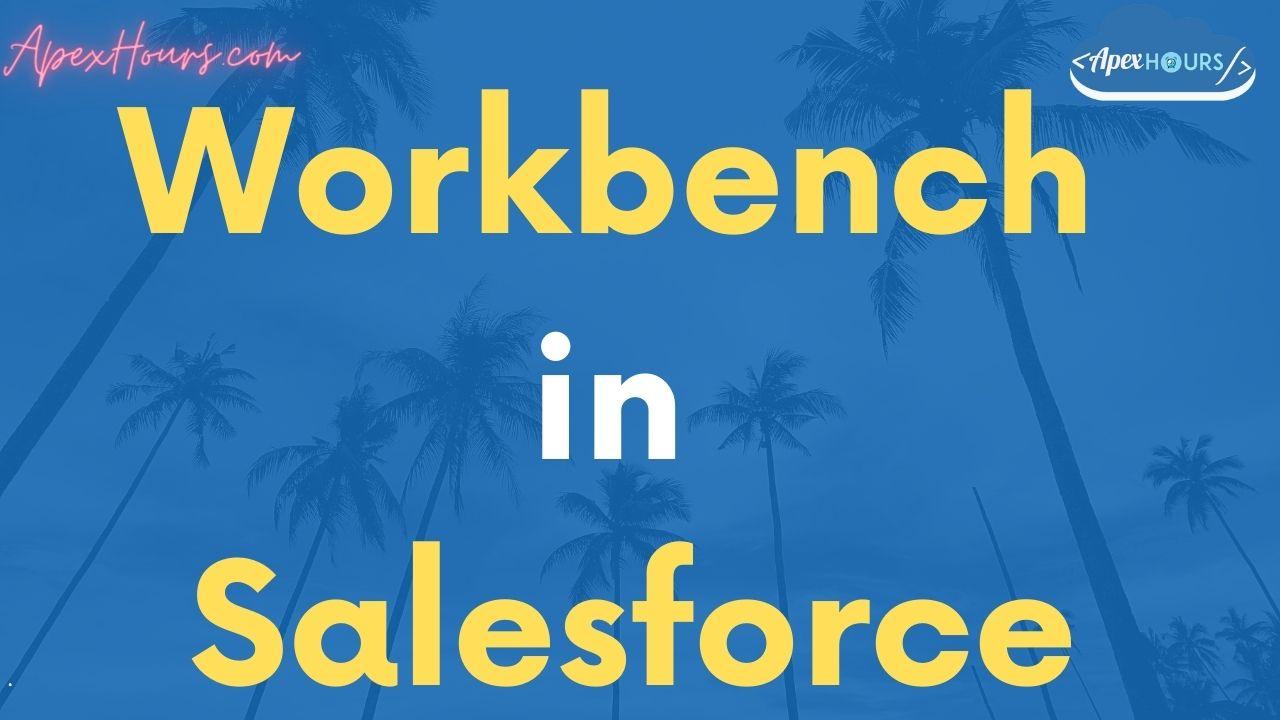 Workbench in Salesforce