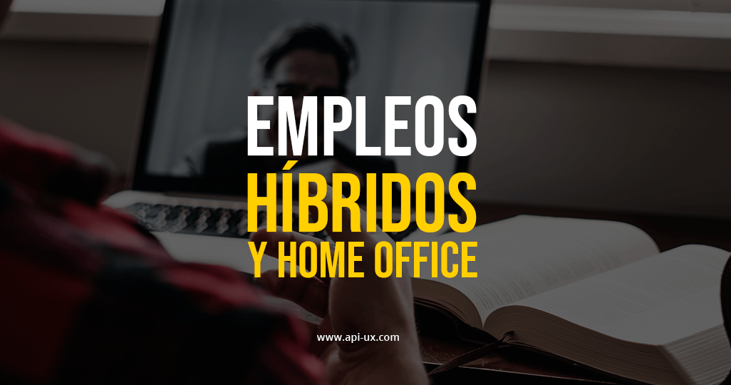Empleos Híbridos y home office
