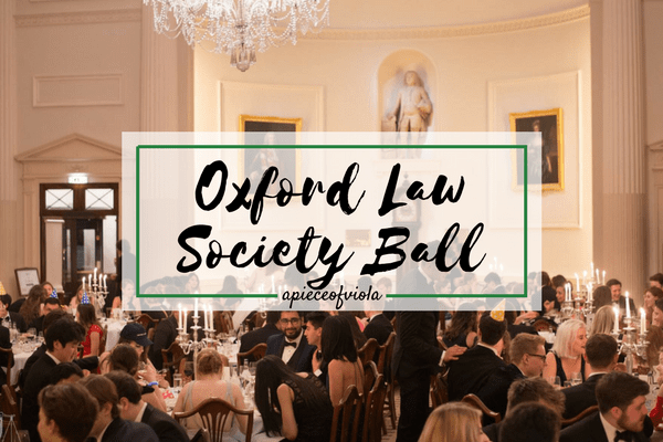 Oxford Law Society Ball | Uni Diaries