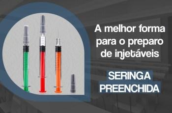 A melhor forma de preparo de injetáveis em seringa preenchida