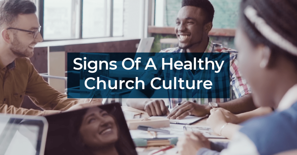 7 Signs of a Healthy Church Staff Culture