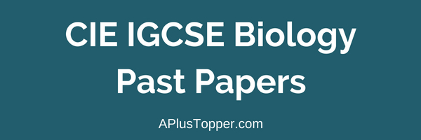 CIE IGCSE Biology Past Papers - A Plus Topper