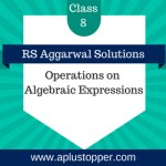 RS Aggarwal Class 8 Solutions Ch 6 Operations on Algebraic Expressions