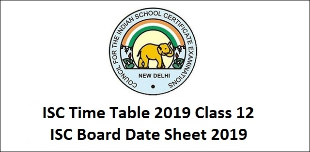 ISC 2019 Exam Time Table