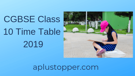 CGBSE Class 10 Time Table 2019