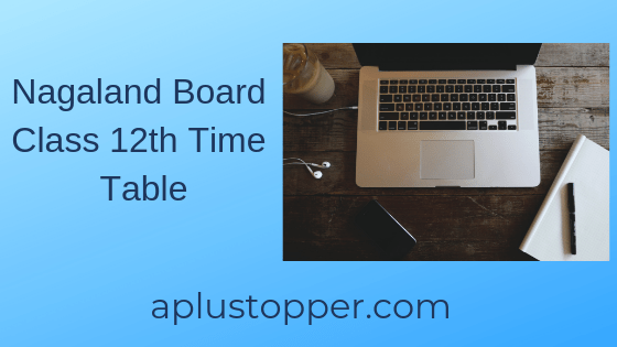 Nagaland Board Class 12th Time Table