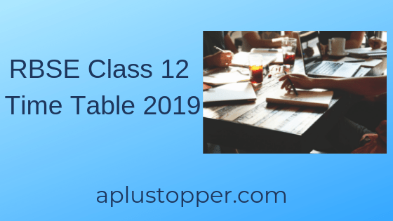 RBSE Class 12 Time Table 2019