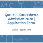 Gurukul Kurukshetra Admission 2020