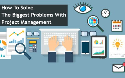 How To Solve The Biggest Problems With Project Management