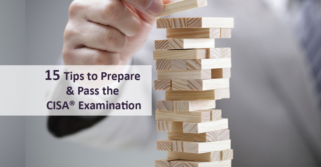 15 Tips to prepare and pass CISA certification