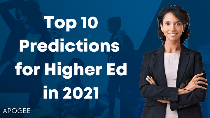 Top 10 Higher Ed Predictions for 2021