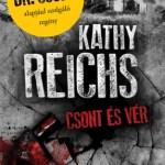 Kathy Reichs: Csont és vér  ( Temperance Brennan-sorozat )