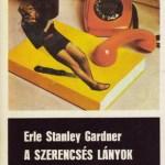 Erle Stanley Gardner: A szerencsés lányok esete