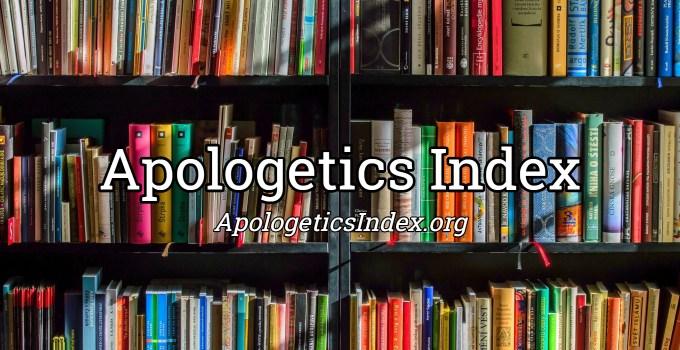 Apologetics Index