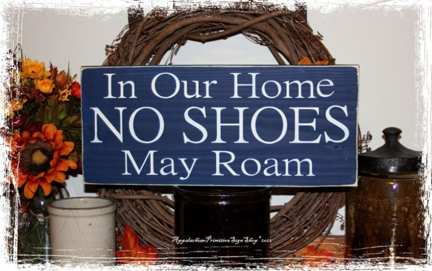 In Our Home NO SHOES May Roam Wood Sign Home Decor