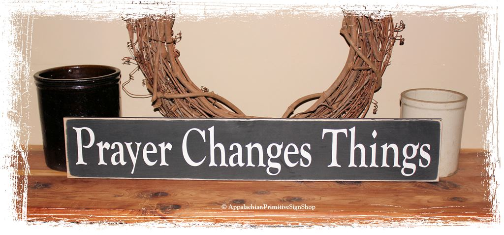 Prayer Changes Things WOOD SIGN Christian Home Decor Sign