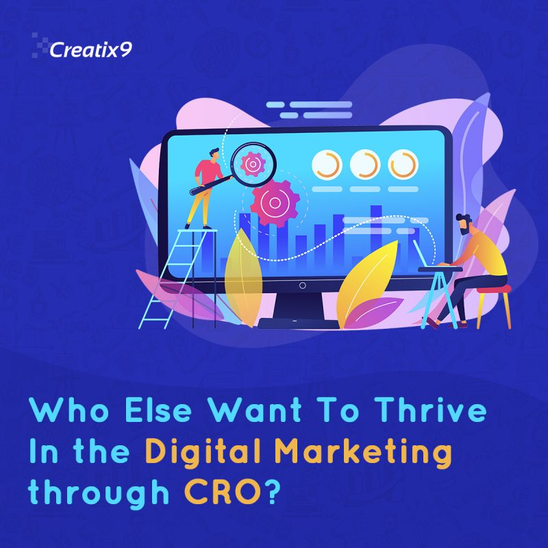 Who Else Want To Thrive In The Digital World Through CRO?