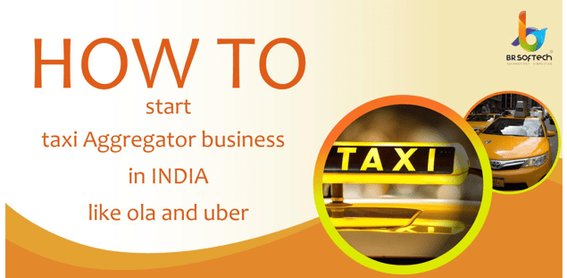 How to Start Taxi Aggregator Business In India Like Ola and Uber