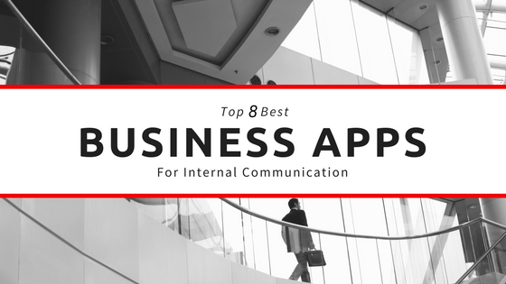 What are the Top Apps For Internal Business Communication