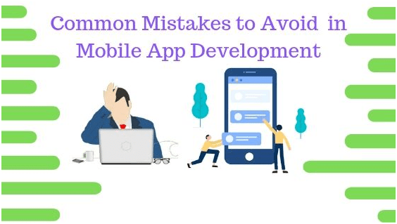 Top 6 Common Mistakes to Avoid while Mobile App Development