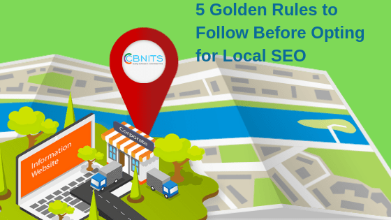 5 Golden Rules to Follow Before Opting for Local SEO