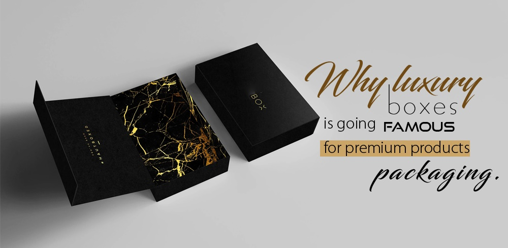 Why luxury boxes is going famous for premium products packaging