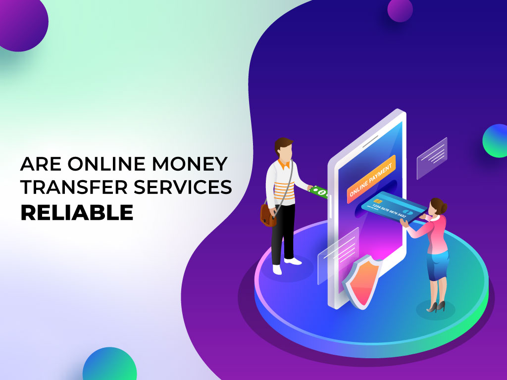 Are Money Transfer Services Reliable?