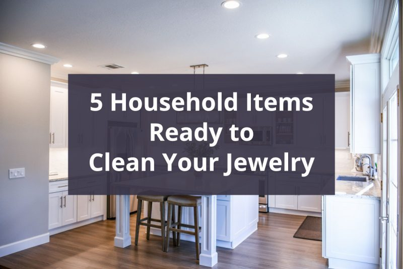 5 Household Items Ready to Clean Your Jewelry