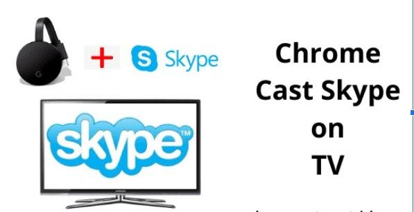 chromecast skype:
