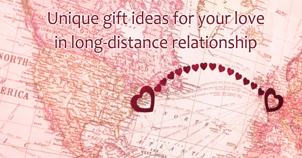 Unique gift ideas for your love in long-distance relationship