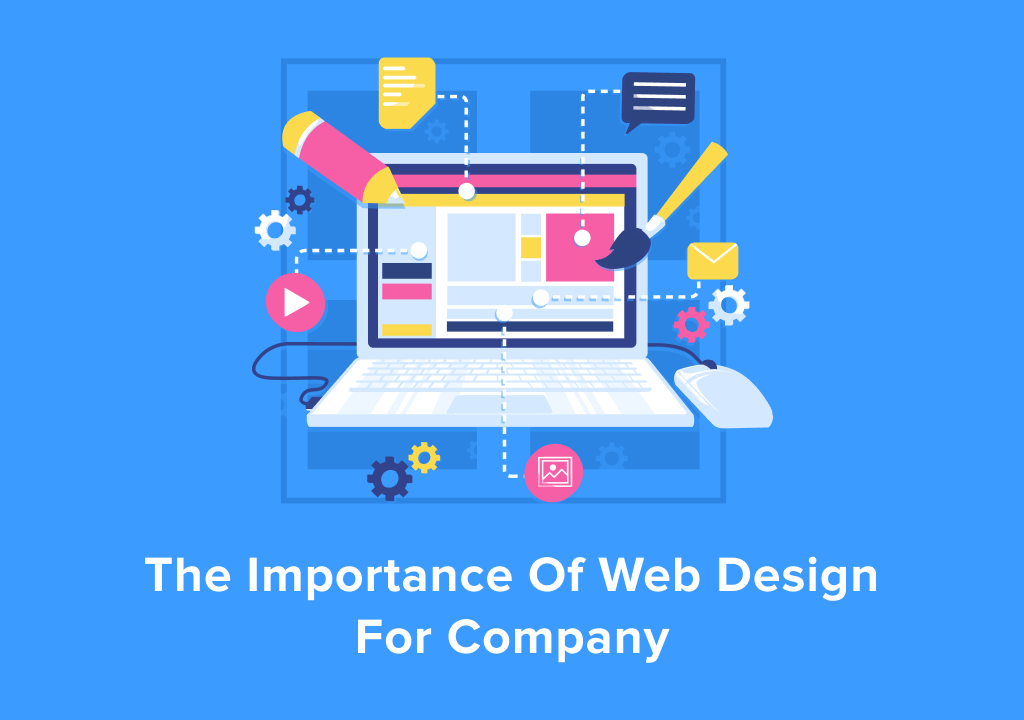 The Importance of Web Design for Company!
