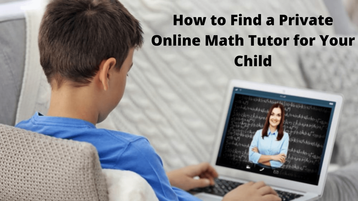 How to Find a Private Online Math Tutor for Your Child