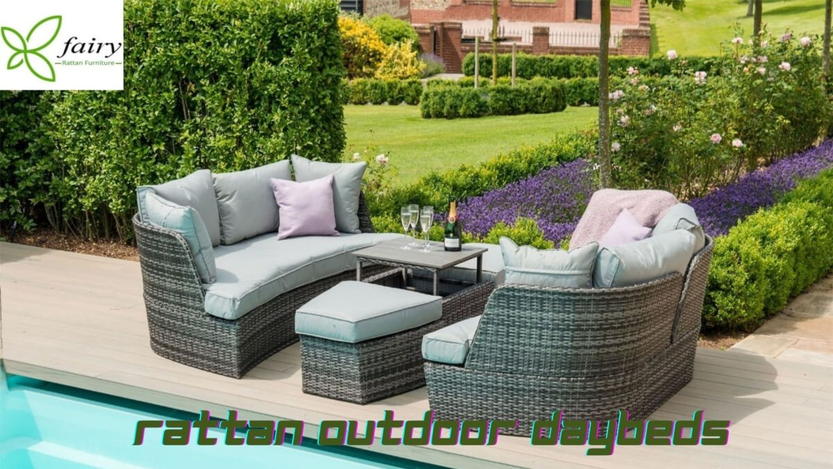 Buying Guide: How to get complete satisfaction with your outdoor rattan daybeds?