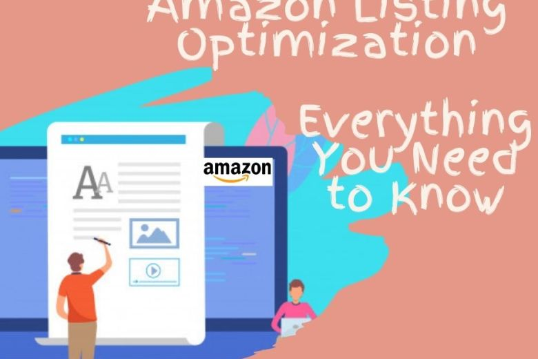 Amazon Listing Optimization: Everything You Need to Know