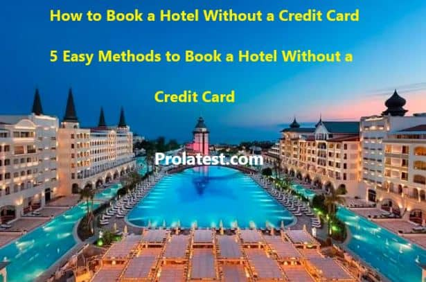 how to book a hotel without a credit card.