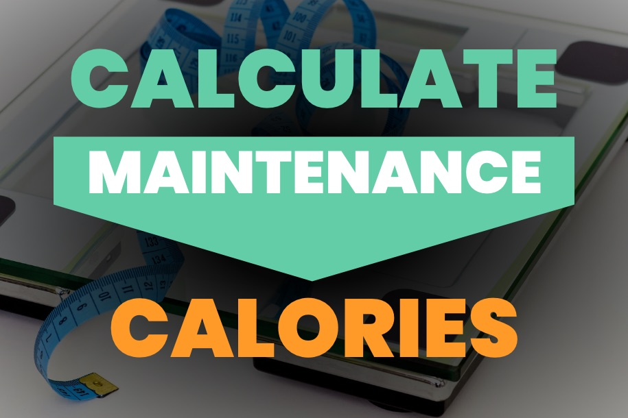 How to Calculate My Maintenance Calories