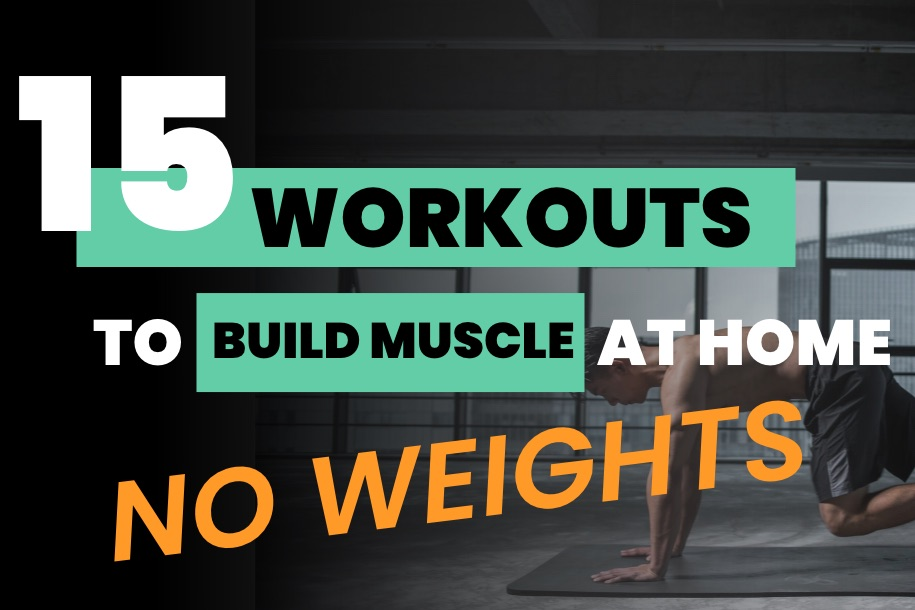 Workouts to Build Muscle at home With No Weights