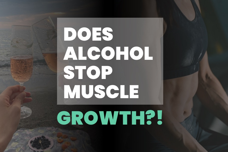 Does Alcohol Stop Muscle Growth